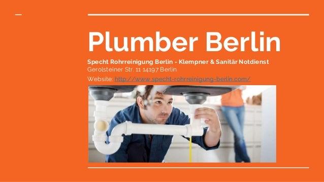 Plumber BerlinSpecht Rohrreinigung Berlin - Klempner & Sanitär Notdienst Gerolsteiner Str. 11 14197 Berlin Website: http:/...
