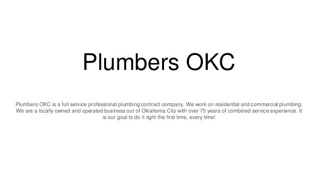 Plumbers Okc Plumbers Okc Is A Full Service Professional Plumbing Contract Company