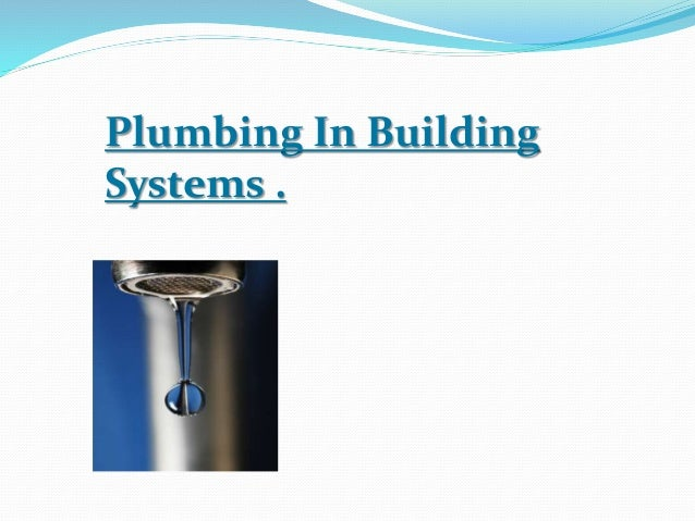 Plumbing In Building Systems .