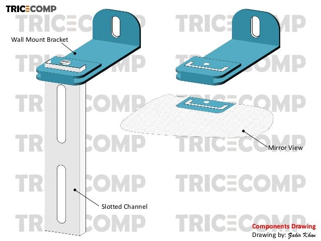 Slotted Channel Wall Mount Bracket Mirror View Components Drawing Drawing by: Zakir Khan