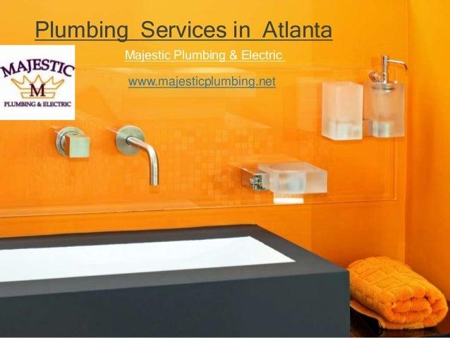 Plumbing Services in Atlanta Majestic Plumbing & Electric www.majesticplumbing.net