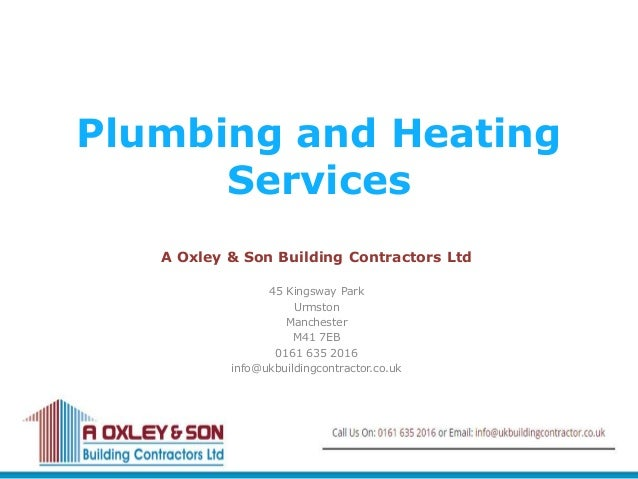 Plumbing and Heating Services A Oxley & Son Building Contractors Ltd 45 Kingsway Park Urmston Manchester M41 7EB 0161 635 ...