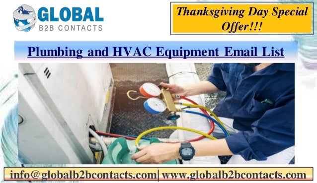 Plumbing and HVAC Equipment Email List info@globalb2bcontacts.com| www.globalb2bcontacts.com Thanksgiving Day Special Offe...