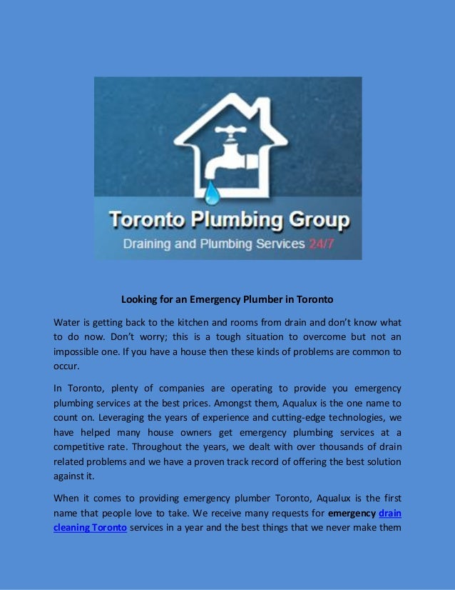 Looking for an Emergency Plumber in Toronto Water is getting back to the kitchen and rooms from drain and don't know what ...