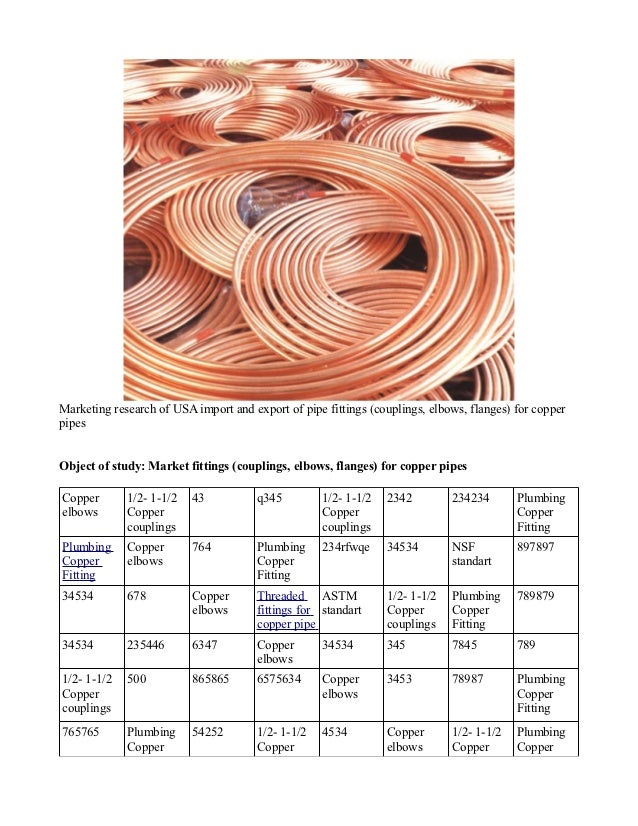 Marketing research of USA import and export of pipe fittings (couplings, elbows, flanges) for copperpipesObject of study: ...
