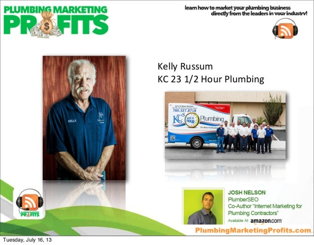 Kelly  Russum KC  23  1/2  Hour  Plumbing Tuesday, July 16, 13