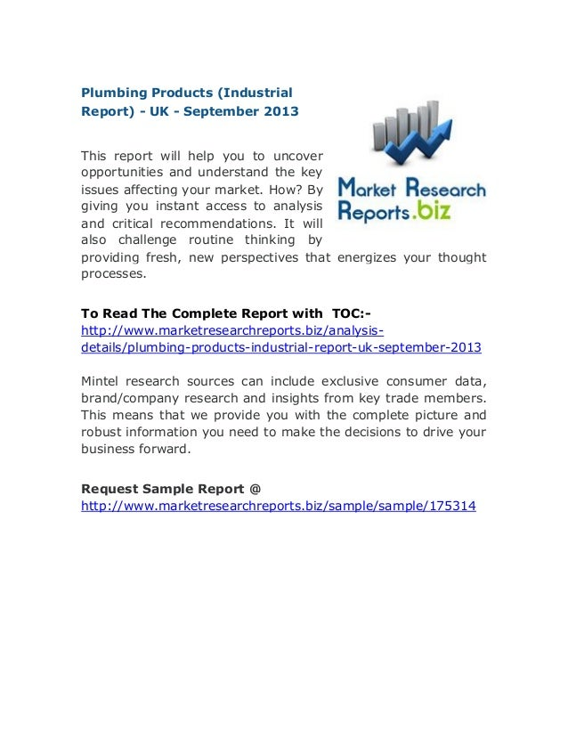 Plumbing Products (Industrial Report) - UK - September 2013 This report will help you to uncover opportunities and underst...
