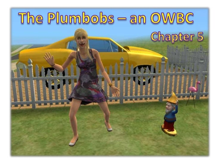 The Plumbobs – an OWBC<br />Chapter 5<br />