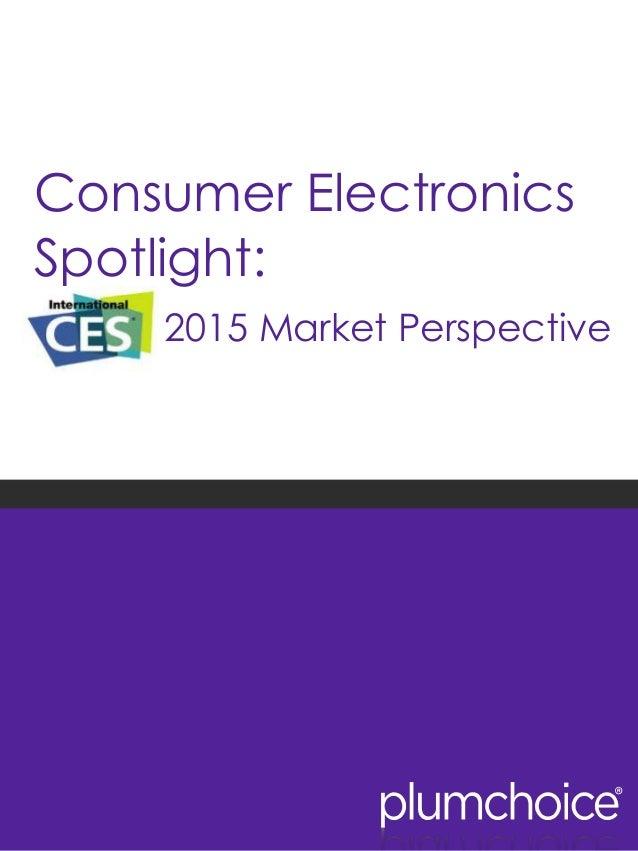 Consumer Electronics Spotlight: 2015 Market Perspective