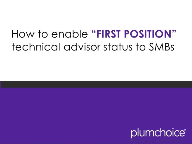 "How to enable ""FIRST POSITION"" technical advisor status to SMBs"