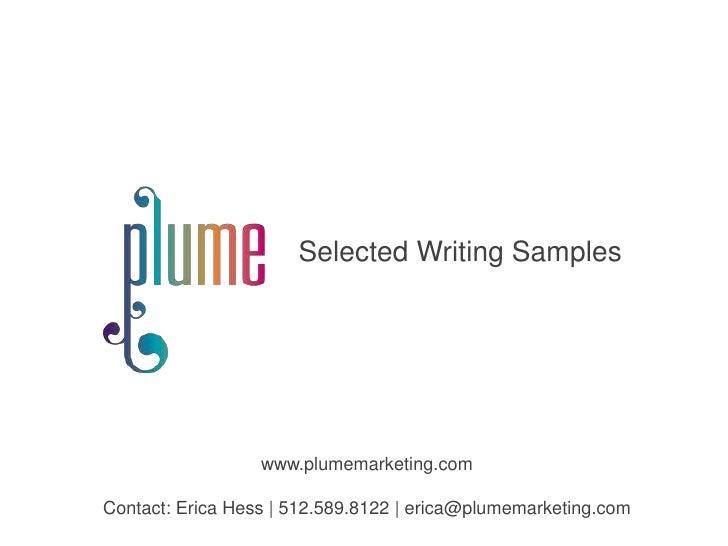 Selected Writing Samples<br />www.plumemarketing.com<br />Contact: Erica Hess | 512.589.8122 | erica@plumemarketing.com<br />