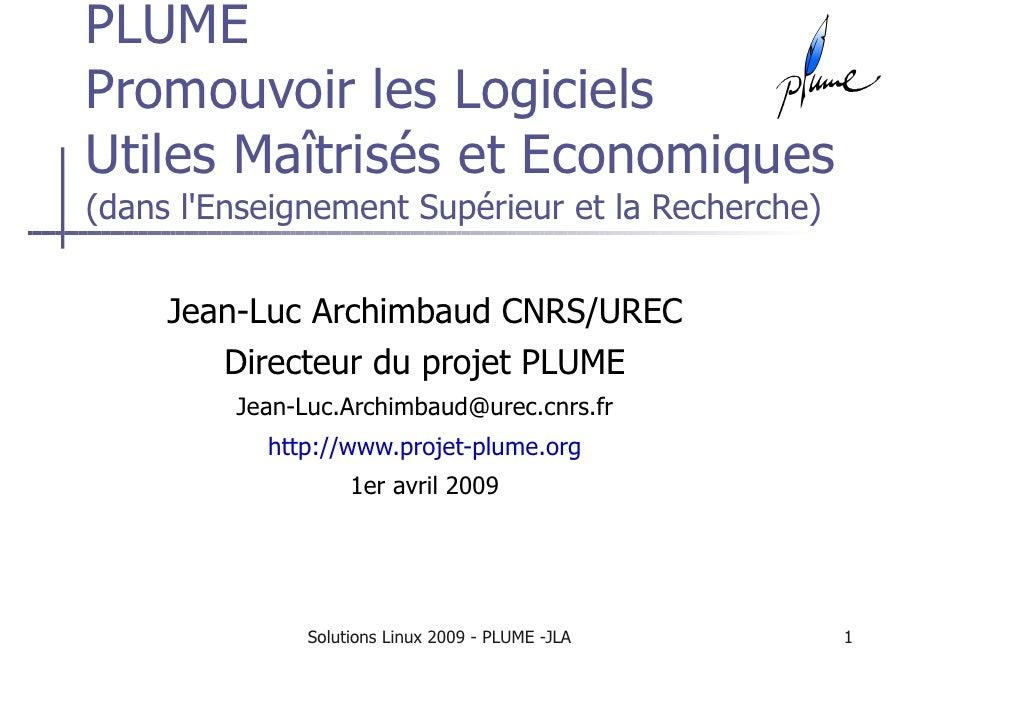 PLUME Promouvoir les Logiciels Utiles Maîtrisés et Economiques (dans l'Enseignement Supérieur et la Recherche)        Jean...