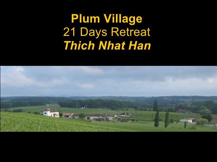Plum Village 21 Days Retreat Thich Nhat Han