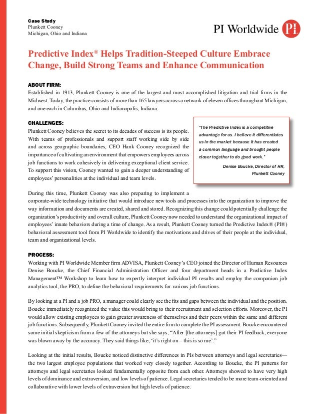 Case StudyPlunkett CooneyMichigan, Ohio and IndianaPredictive Index® Helps Tradition-Steeped Culture EmbraceChange, Build ...