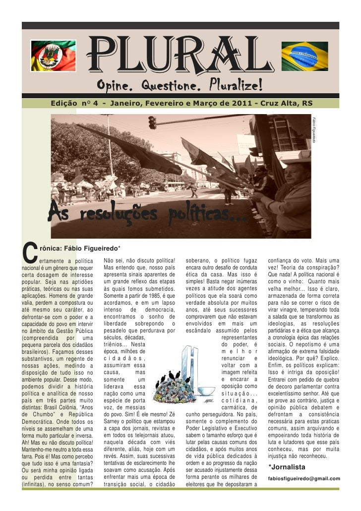 Plural Opine. Questione. Pluralize!             Edição nº 4 - Janeiro, Fevereiro e Março de 2011 - Cruz Alta, RS          ...