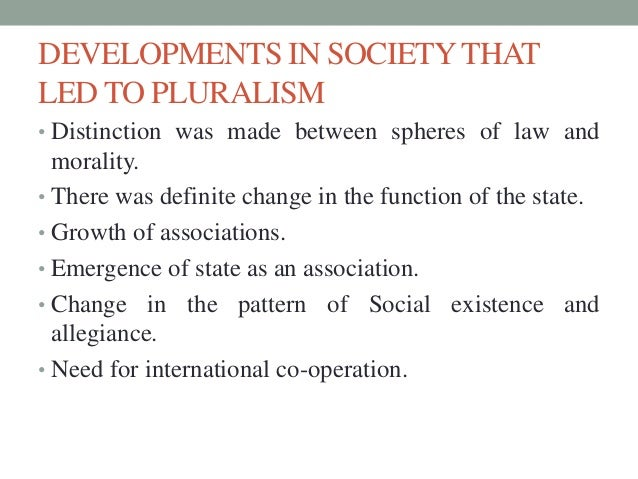 a comparison of monolithic and pluralistic societies Pluralistic societies are those that contain a diverse group of religious cultures and traditions pluralistic societies exist around the world, including the united states pluralism typically contains four components, which at the simplest level are diversity, tolerance, commitment and .