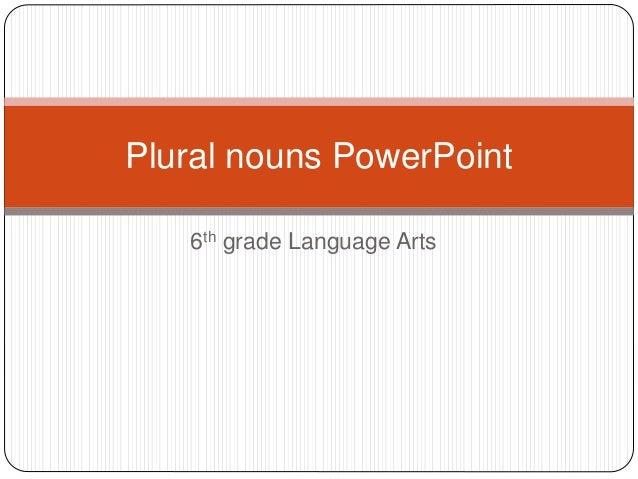 6th grade Language Arts Plural nouns PowerPoint