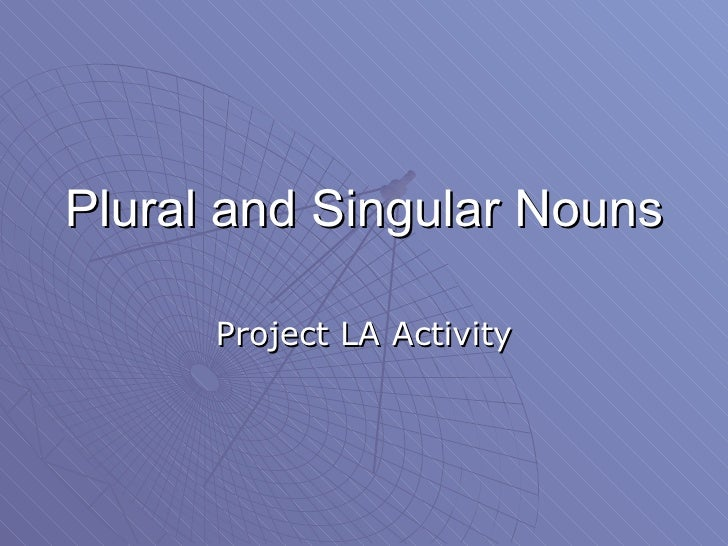 Plural and Singular Nouns Project LA Activity