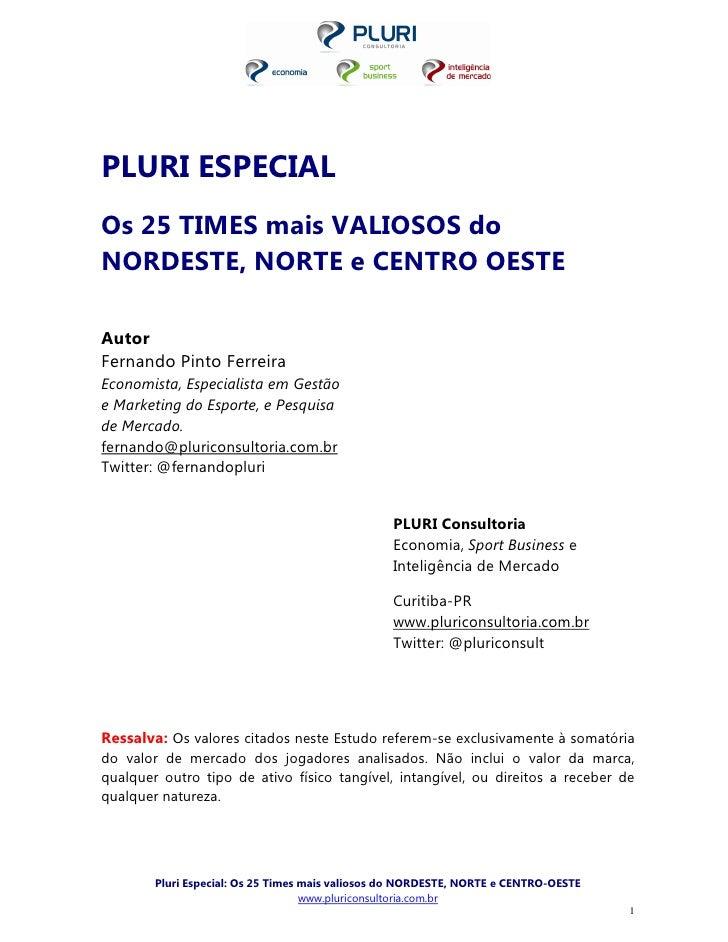 PLURI ESPECIALOs 25 TIMES mais VALIOSOS doNORDESTE, NORTE e CENTRO OESTEAutorFernando Pinto FerreiraEconomista, Especialis...