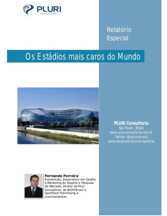 PLURI Consultoria São Paulo - Brasil www.pluriconsultoria.com.br Twitter: @pluriconsult www.facebook/pluriconsultoria Os E...