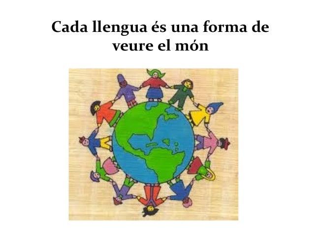 Cada llengua és una forma de veure el món