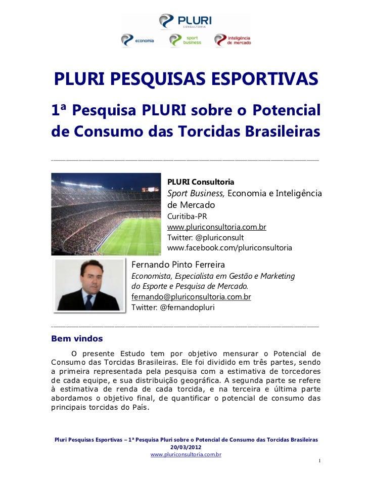 PLURI PESQUISAS ESPORTIVAS1ª Pesquisa PLURI sobre o Potencialde Consumo das Torcidas Brasileiras__________________________...