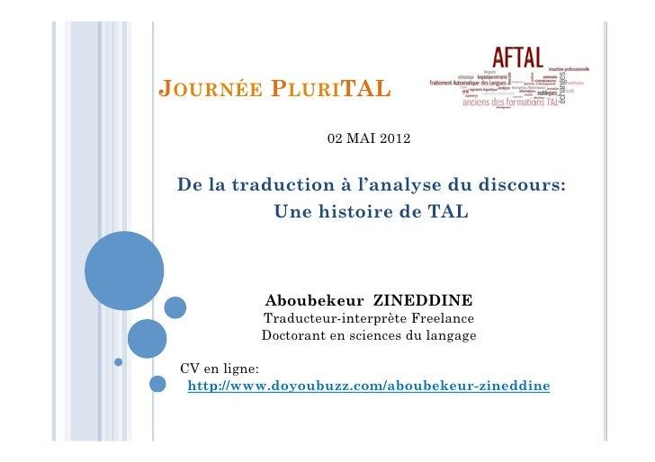 JOURNÉE PLURITAL                    02 MAI 2012 De la traduction à l'analyse du discours:           Une histoire de TAL   ...