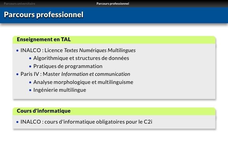 Parcours universitaire                   Parcours professionnelParcours professionnel         Enseignement en TAL        •...