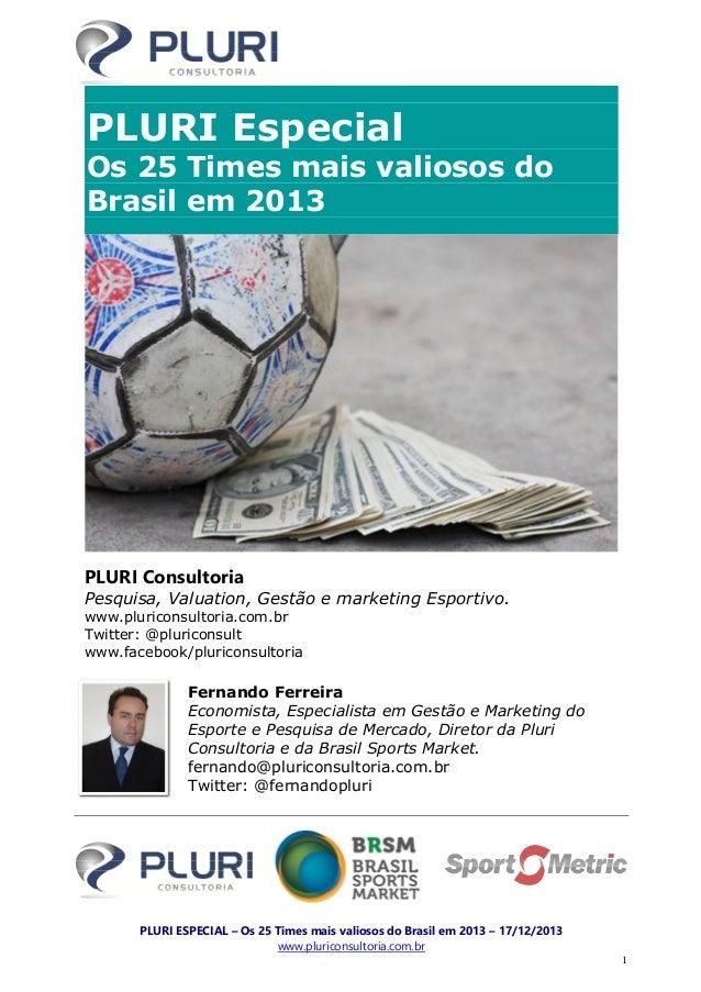 PLURI Especial Os 25 Times mais valiosos do Brasil em 2013  PLURI Consultoria Pesquisa, Valuation, Gestão e marketing Espo...