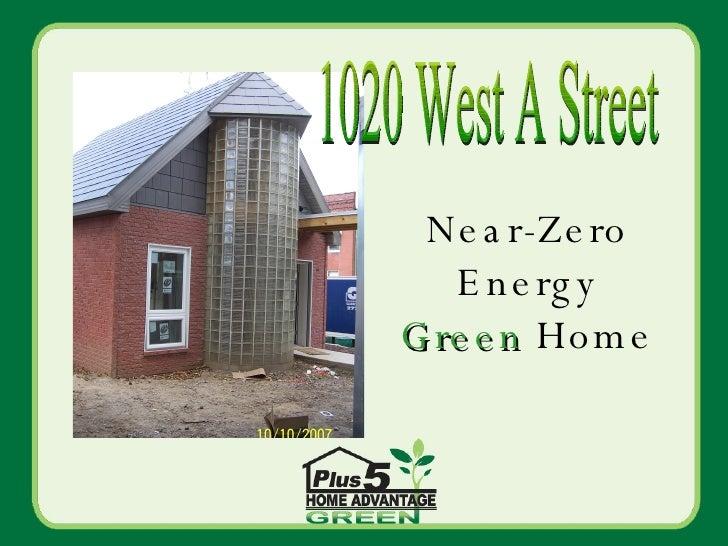 1020 West A Street Near-Zero Energy  Green  Home