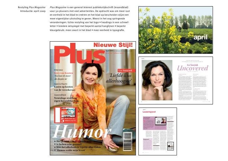 Restyling Plus Magazine     Plus Magazine is een general interest publiekstijdschrift (maandblad)   Introductie: april 200...