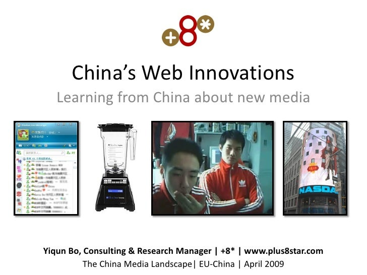 China's Web Innovations    Learning from China about new media     Yiqun Bo, Consulting & Research Manager | +8* | www.plu...