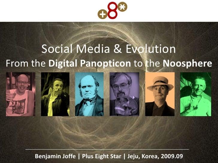 Social Media & Evolution From the Digital Panopticon to the Noosphere           Benjamin Joffe | Plus Eight Star | Jeju, K...