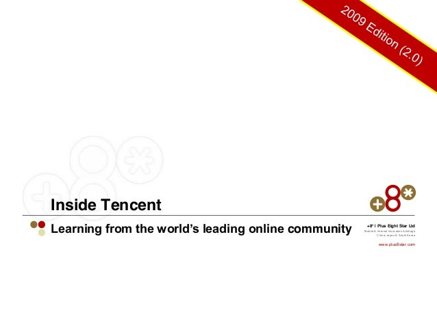 Inside Tencent +8* | Plus Eight Star Ltd Mobile & Internet Innovation Arbitrage China, Japan & South Korea www.plus8star.c...
