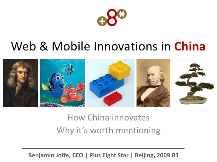 Web & Mobile Innovations in China                  How China innovates             Why it's worth mentioning    Benjamin J...