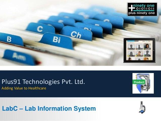 Plus91 Technologies Pvt. Ltd. Adding Value to Healthcare  LabC – Lab Information System