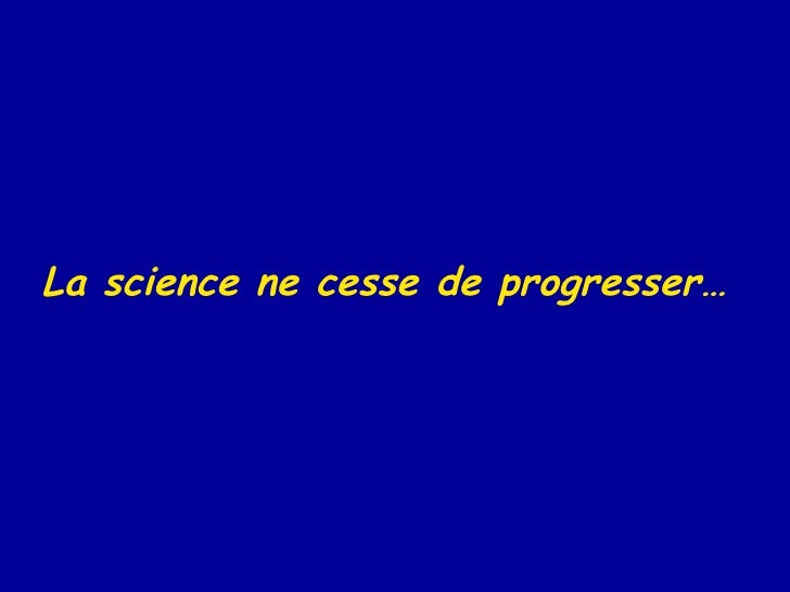 La science ne cesse de progresser…