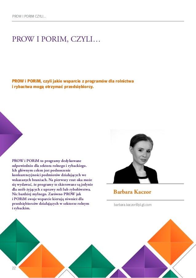 22 PROW I PORIM, CZYLI… PROW i PORiM to programy dedykowane odpowiednio dla sektora rolnego i rybackiego. Ich głównym cele...