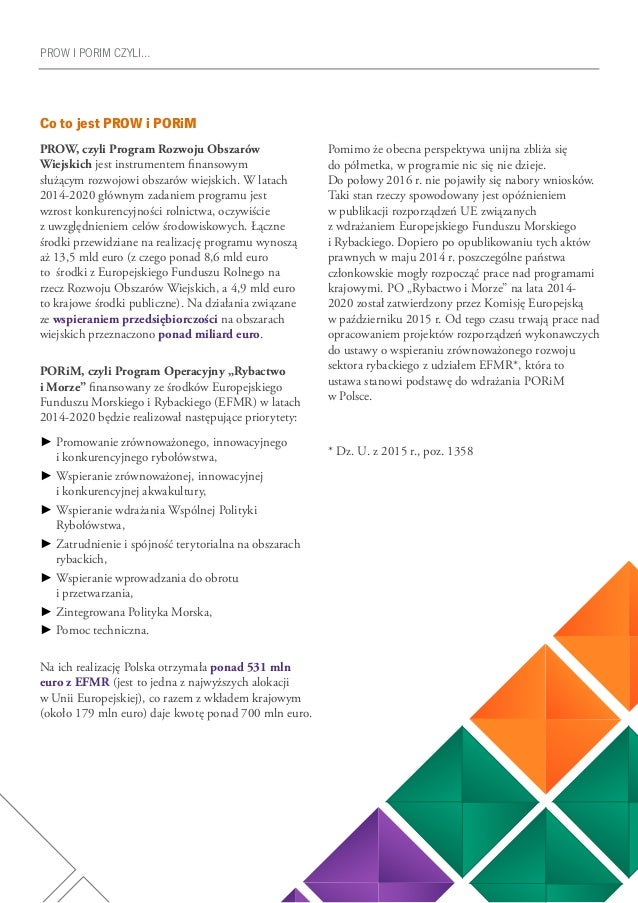 23 PROW I PORIM CZYLI… Co to jest PROW i PORiM PROW, czyli Program Rozwoju Obszarów Wiejskich jest instrumentem finansowym...