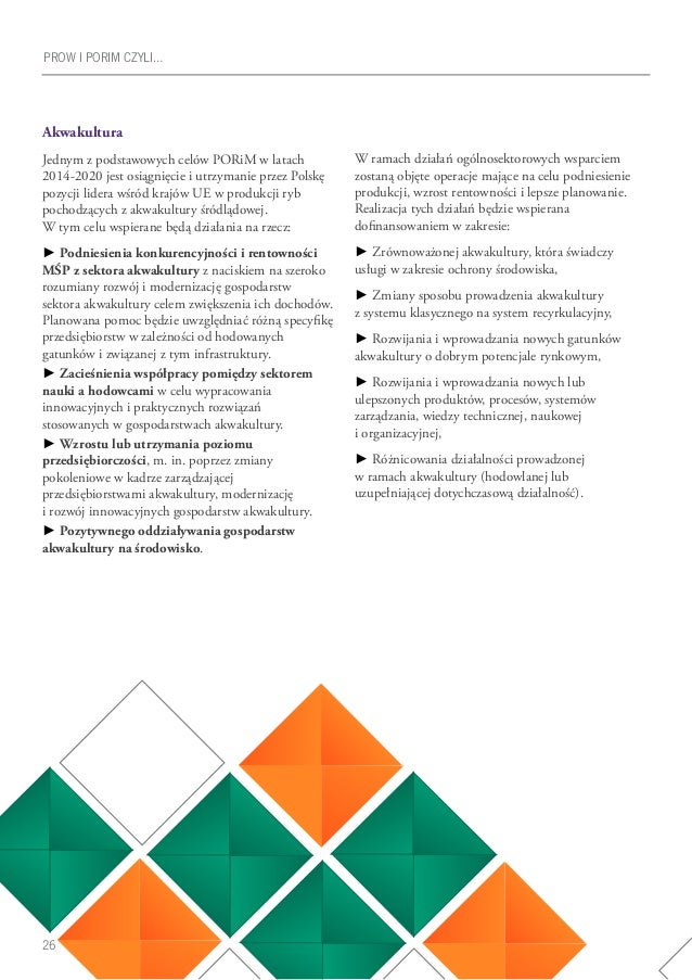 26 PROW I PORIM CZYLI… Akwakultura Jednym z podstawowych celów PORiM w latach 2014-2020 jest osiągnięcie i utrzymanie prze...