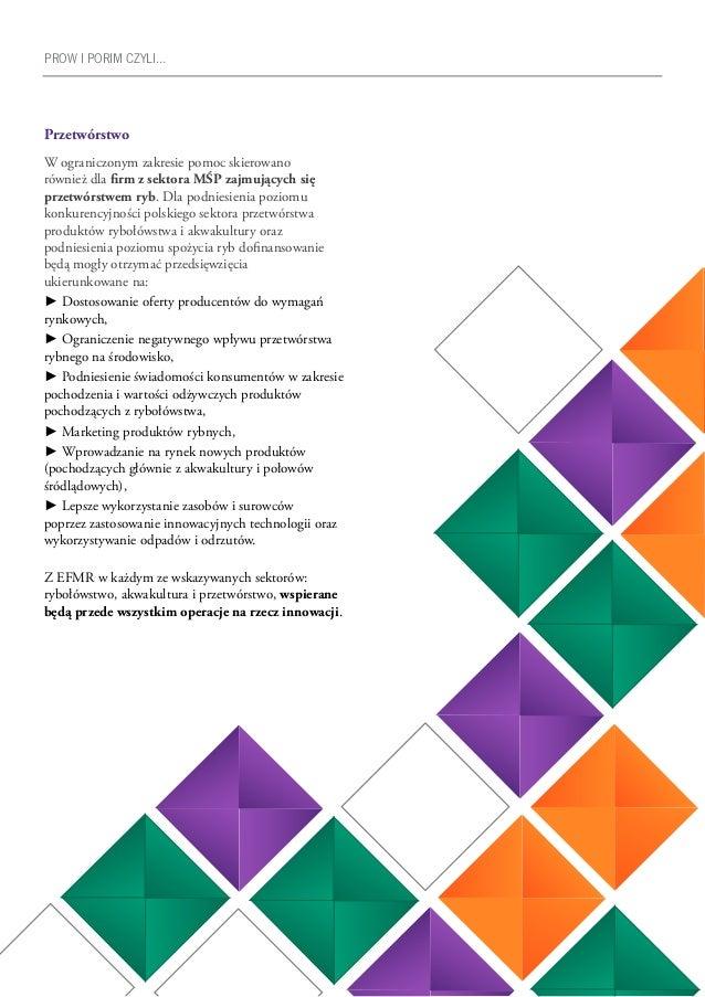 27 PROW I PORIM CZYLI… Przetwórstwo W ograniczonym zakresie pomoc skierowano również dla firm z sektora MŚP zajmujących si...