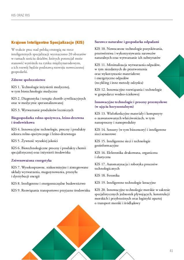 41 KIS ORAZ RIS Krajowe Inteligentne Specjalizacje (KIS) W trakcie prac nad polską strategią na rzecz inteligentnych specj...