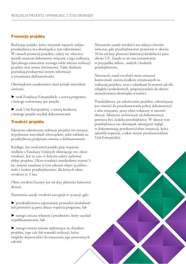 49 Promocja projektu Realizując projekt, który otrzymał wsparcie unijne, przedsiębiorca ma obowiązek o tym informować. W r...