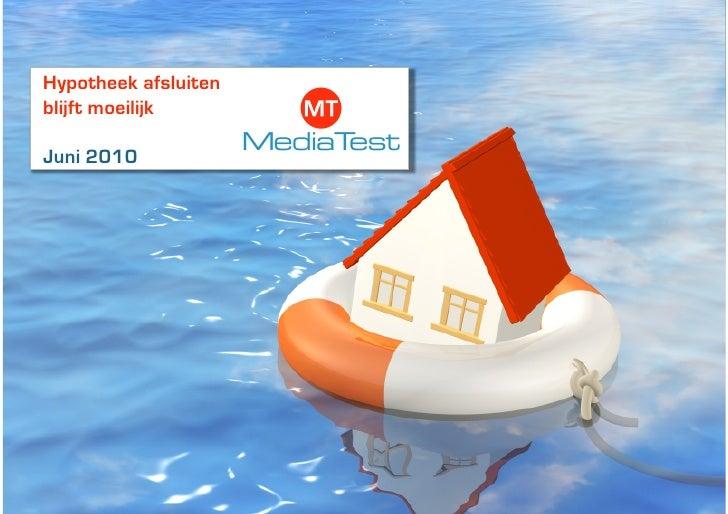 Hypotheek afsluiten blijft moeilijk  Juni 2010