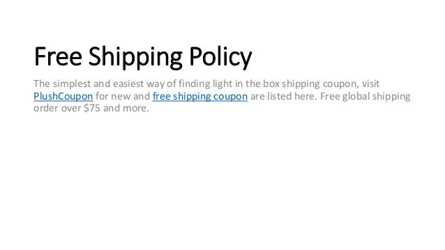 2. Free Shipping Policy The Simplest And Easiest Way Of Finding Light In  The Box Shipping Coupon ...