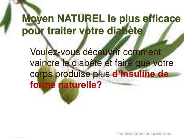 Moyen NATUREL le plus efficace pour traiter votre diabète Voulez-vous découvrir comment vaincre le diabète et faire que vo...