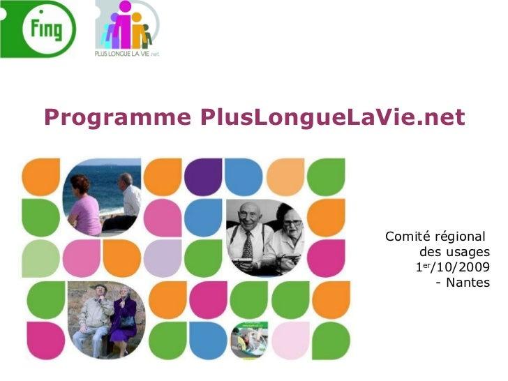 Comité régional  des usages 1 er /10/2009 - Nantes Programme PlusLongueLaVie.net