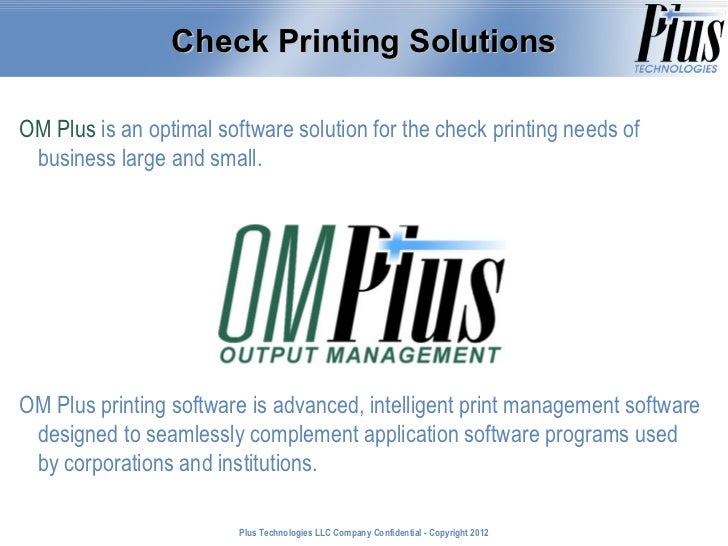 Check Printing SolutionsOM Plus is an optimal software solution for the check printing needs of business large and small.O...