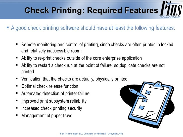 Check Printing: Required Features A good check printing software should have at least the following features:     Remote...