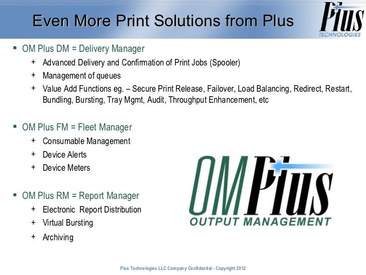 Even More Print Solutions from Plus OM Plus DM = Delivery Manager    + Advanced Delivery and Confirmation of Print Jobs (...
